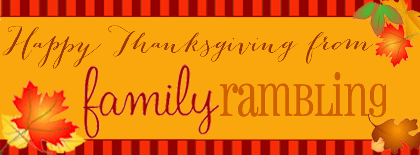 Happy Thanksgiving from Family Rambling