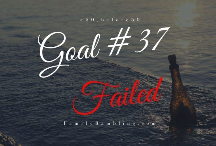 My First #50_before50 Failure