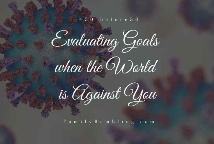 Reevaluating Goals when the World is Against You #50_before50