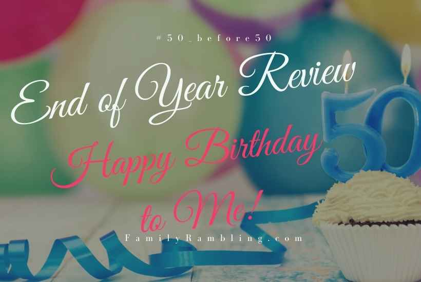 happy birthday year end goal review #50_before50