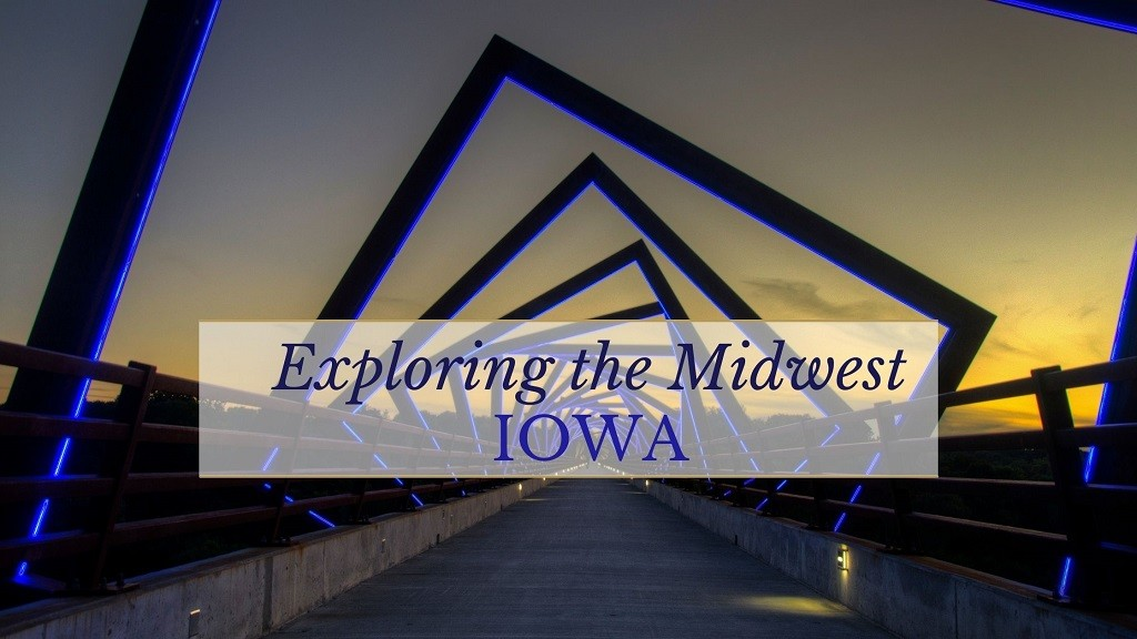Exploring the Midwest Iowa
